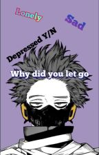 Why Did You Let Go!?  by mha_shipper14
