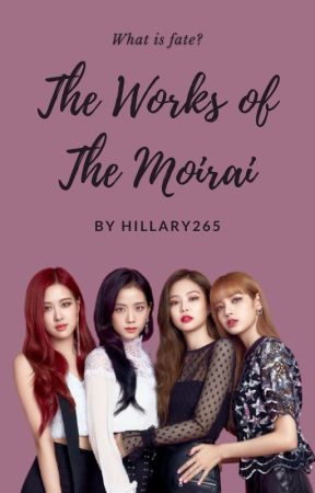 The Works Of The Moirai by hillary265