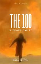 The 100: 6 Years Twist by sheagriffin