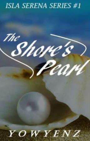 The Shore's Pearl(Isla Serena Series #1) by Yowyenz