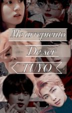 •••Me arrepiento de ser TUYO••• by Sofiavikook3