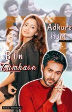Adhure hum.....bin tumhaare❤️❤️ by Nishi4
