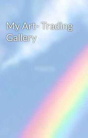 My Art- Trading Gallery by Mara_Ghost_Girl