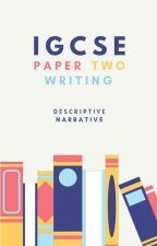 IGCSE Paper 2 Writing Practices by LimEsther0118