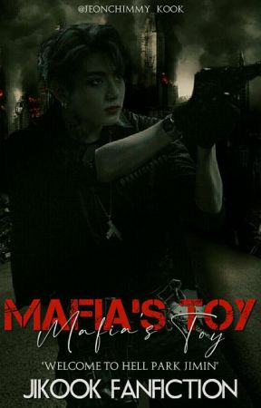 Mafia's Toy [Jikook Fanfiction] by Jeonchimmy_kook