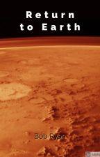 Return to Earth by BobRyan874