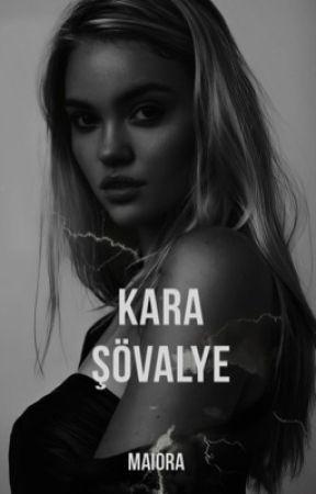 KARA ŞÖVALYE by Maiora