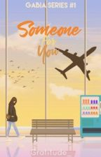 Gabia Series #1: Someone For You by Gratitude_