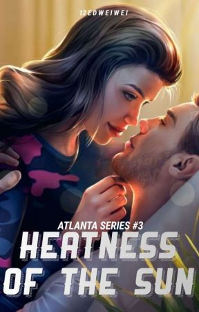 Heatness Of The Sun (Atlanta Series #3) by 12edweiwei