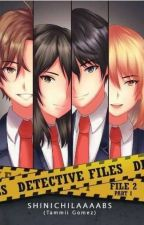 DETECTIVE FILES FANFICTION by anajqt