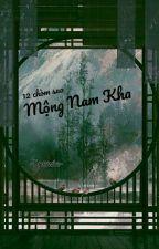 |12 cs| •Mộng Nam Kha• by Snowieluvss