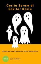 Cerita Seram di Sekitar Kamu Vol. 02 by Magang_ID