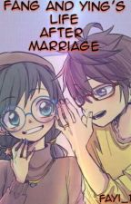 FANG AND YING'S LIFE AFTER MARRIAGE||BOOK2|| by fayi_15