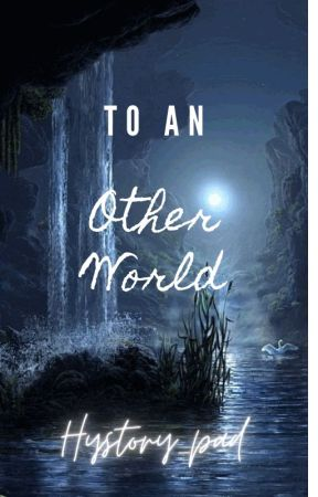 To an Other World by Hystory_pad