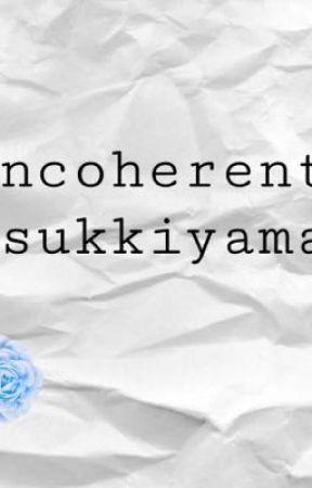 Incoherent •tsukkiyama• by Yaoi_Is_Cute