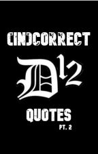 (In)correct D12 Quotes 2 by _ilsorrisodiShady_