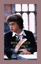 The Girl Who Loved The Boy Who Lived (Harry Potter x Reader) by haroldsbixch