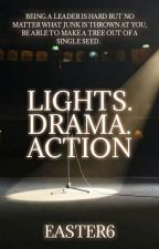 Lights.Drama.Action by Easter6