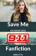 Save Me (An Eddie Diaz 911 Fanfiction) by MM1776