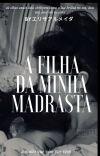 A Filha Da Minha Madrasta ( romance lésbica)  cover