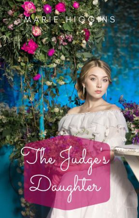 The Judge's Daughter by MarieHiggins