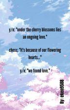 Flowering Heart- reader x chess [BOOK 1] by eken9588