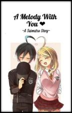 A Melody With You ~ Saimatsu Fanfiction by aSilentPassion