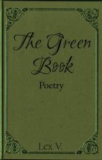The Green Book (Poetry) by Lexx666