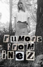 Rumors From Inez by profoundjameshater