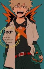 Bakugou x Deaf! Reader by Thisweeb321
