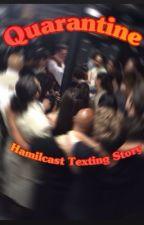Quarantine ~ Hamilcast texting story :) by x_ughhhh_x