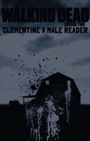 The Walking Dead, Clementine x Male Reader (Show and Game Mix) by herbalmite97