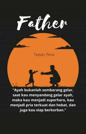 FATHER by Tepian_Pena