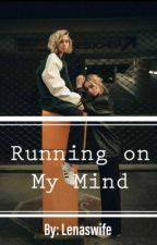 Running on My Mind by Lenaswife