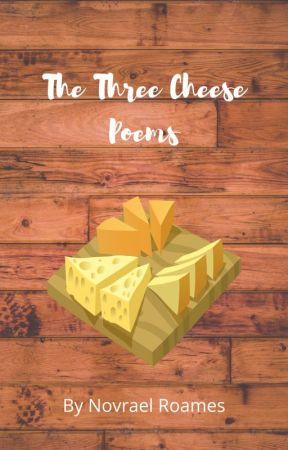 The Three Cheese Poems by doggo038
