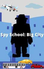 Spy School: Big City by SpySchooler