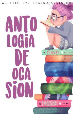 Antología de ocasión by tearsofarainbow