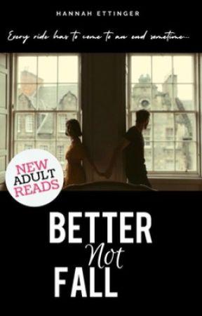 Better Not Fall by beautifulpoetic_