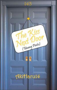 The Kiss Next Door (Unang Pinto) cover