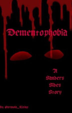 Dementophobia    Sanders Sides by Paranoia_Rising