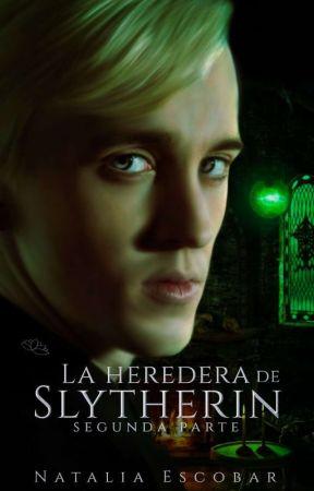 La Heredera De Slytherin •[Segunda parte]• by natalia_escobar17