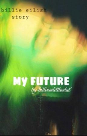 my future/  billie eilish by billiesslittleslut