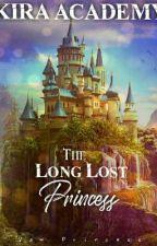 Kira Academy:The Long Lost Princess(Unedited) by Vam_Princess