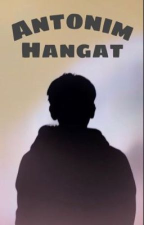 Antonim Hangat by ralia10