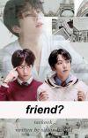 Friend? (taekook Brothership) cover