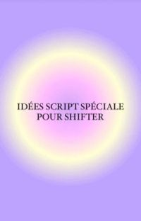 IDÉES DE SCRIPT SPÉCIALE POUR SHIFTER cover