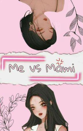 Me vs Mami by Trmlaaa