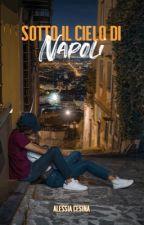 Sotto il cielo di Napoli di AlexCe97