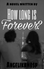 How long is forever? by AngelikaHosp
