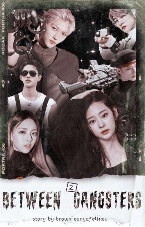 Between 2 Gangsters [ Complete ] by browniesnyafelixeu